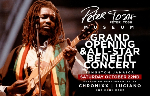 The Peter Tosh Museum Grand Opening & All Star Benefit Concert